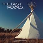 The Last Royals: The Last Royals