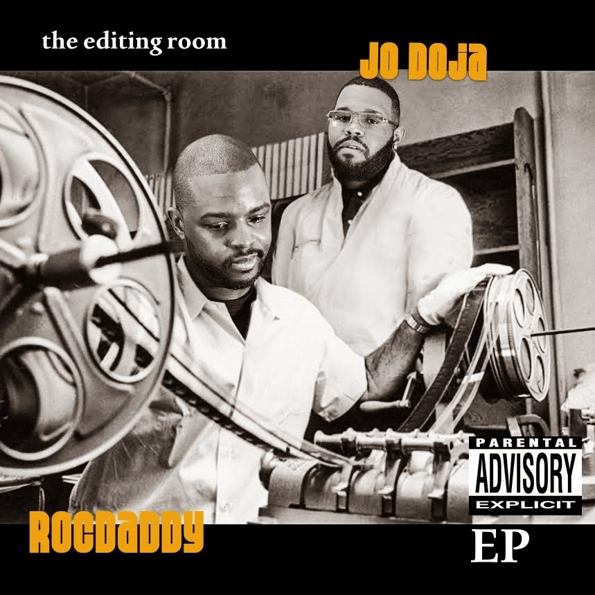 The Editing Room-Jo Doja X RocDaddy