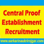 Central Proof Establishment Recruitment