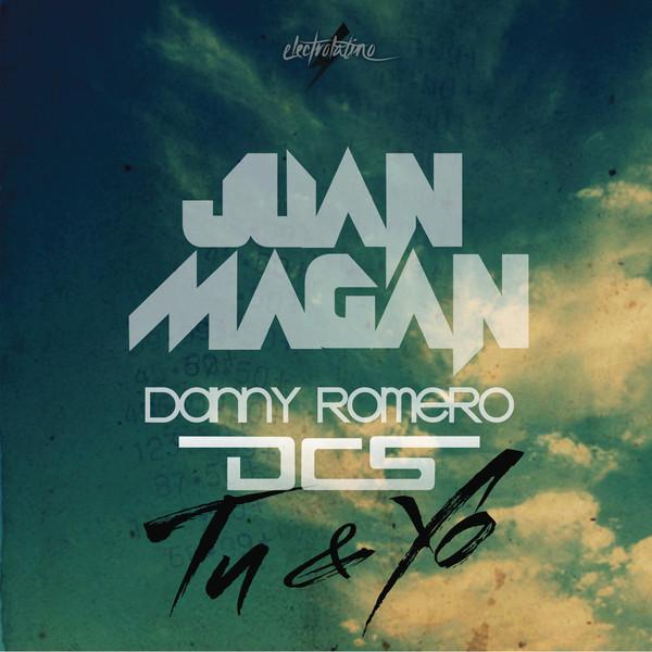 Exclusive!!! Juan Magan Feat. DCS & Danny Romero – Tu y Yo (iTunes