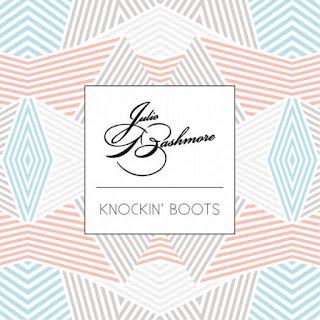 Julio Bashmore - Knockin' Boots