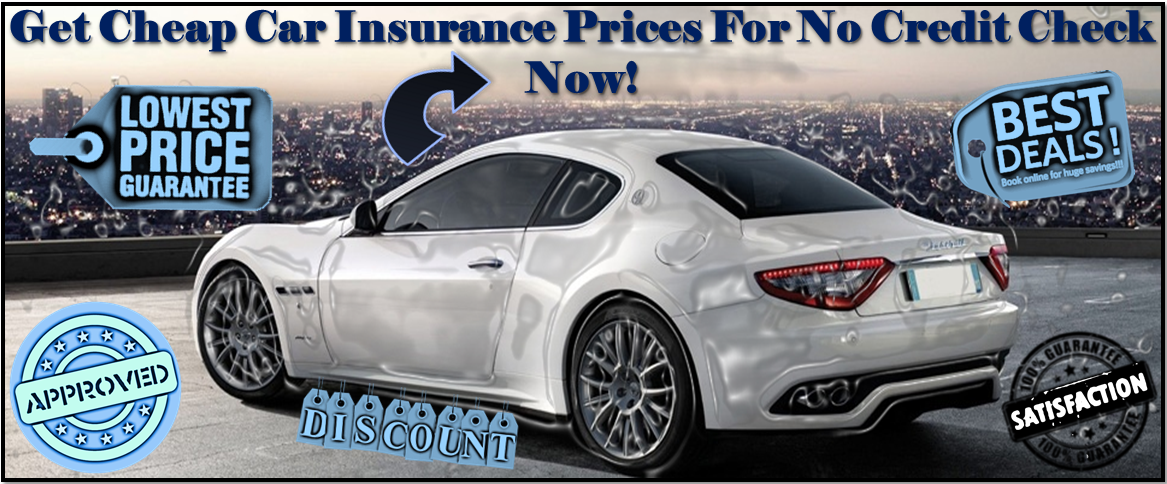 Cheap Car Insurance Prices For No Credit Check