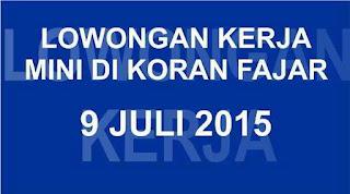 Lowongan Kerja Fajar 9 Juli 2015