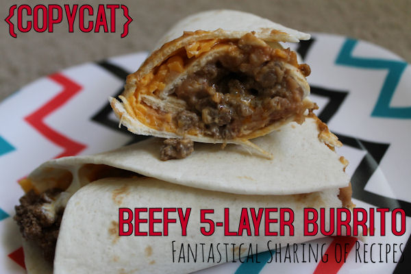 #Copycat Beefy 5-Layer Burrito: the best Taco Bell burrito - at home! | www.fantasticalsharing.com