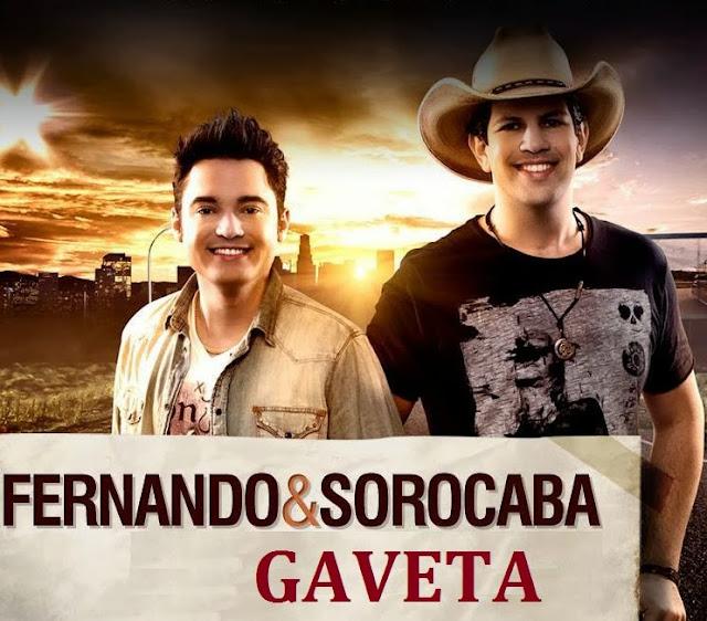 Fernando e Sorocaba, Gaveta