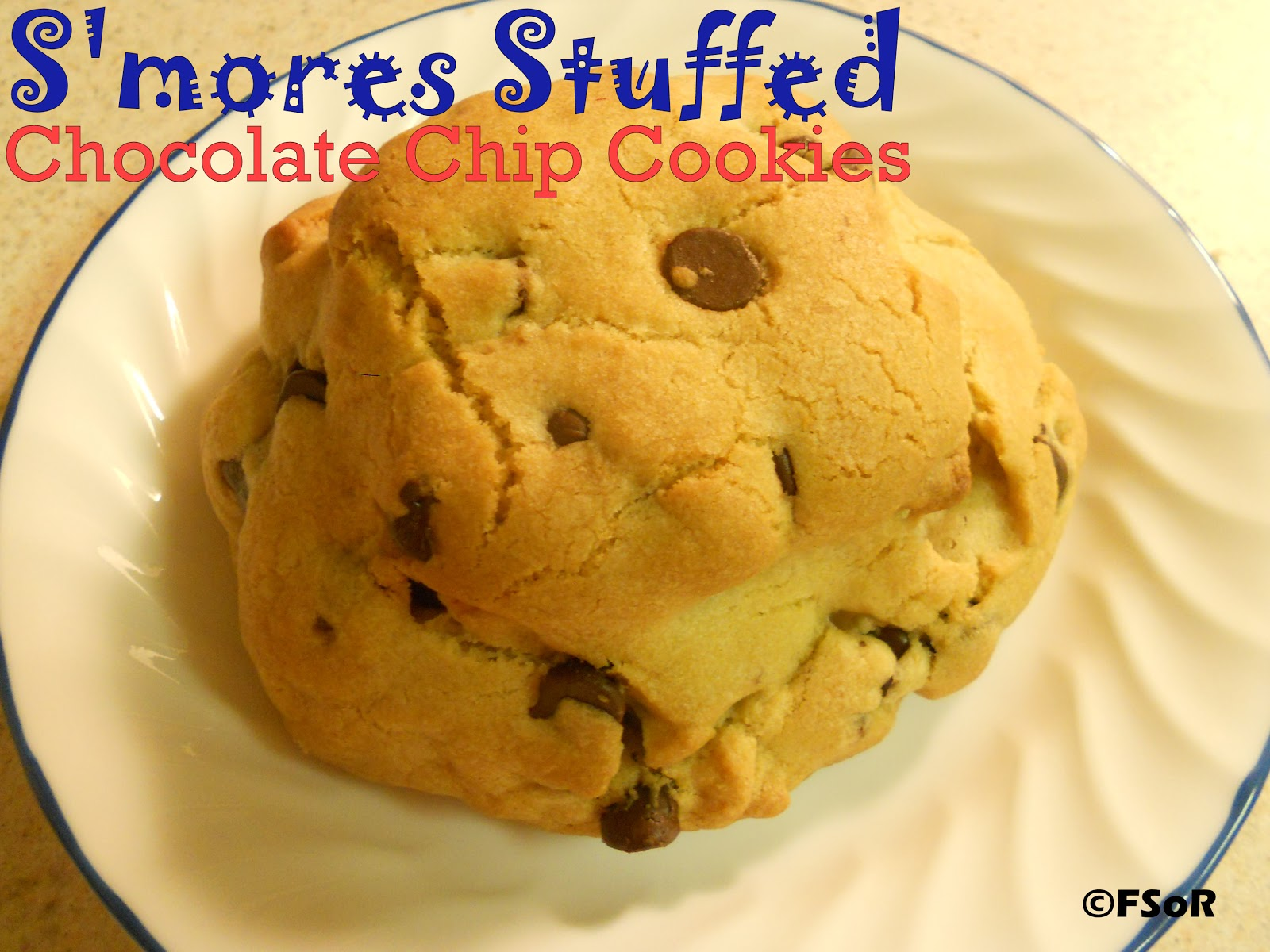 Fantastical Sharing of Recipes: S'mores Stuffed Chocolate Chip Cookies
