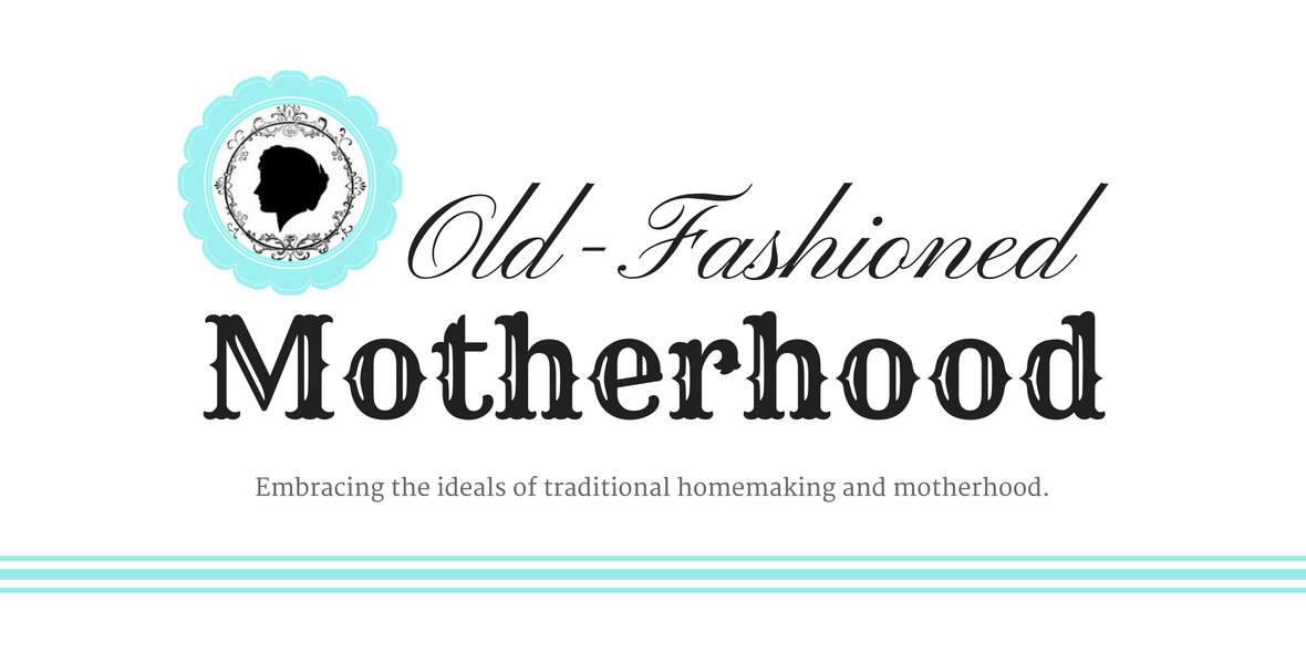 Old-Fashioned Motherhood