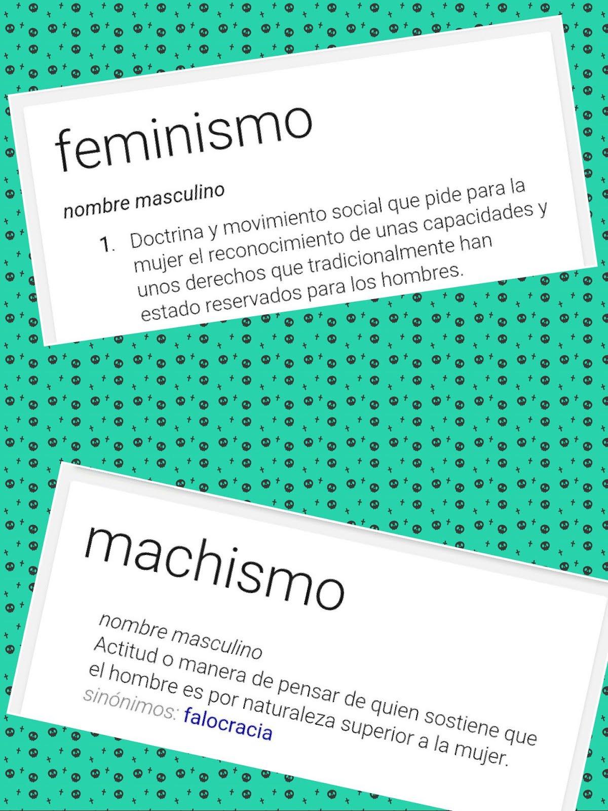FEMINISMO / MACHISMO