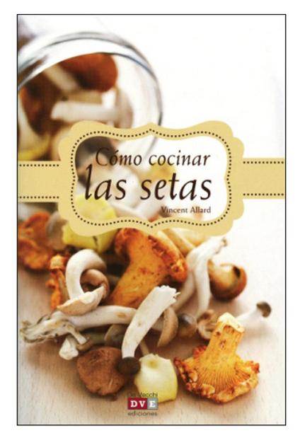 C mo cocinar setas libro whole kitchen - Como cocinar setas ...