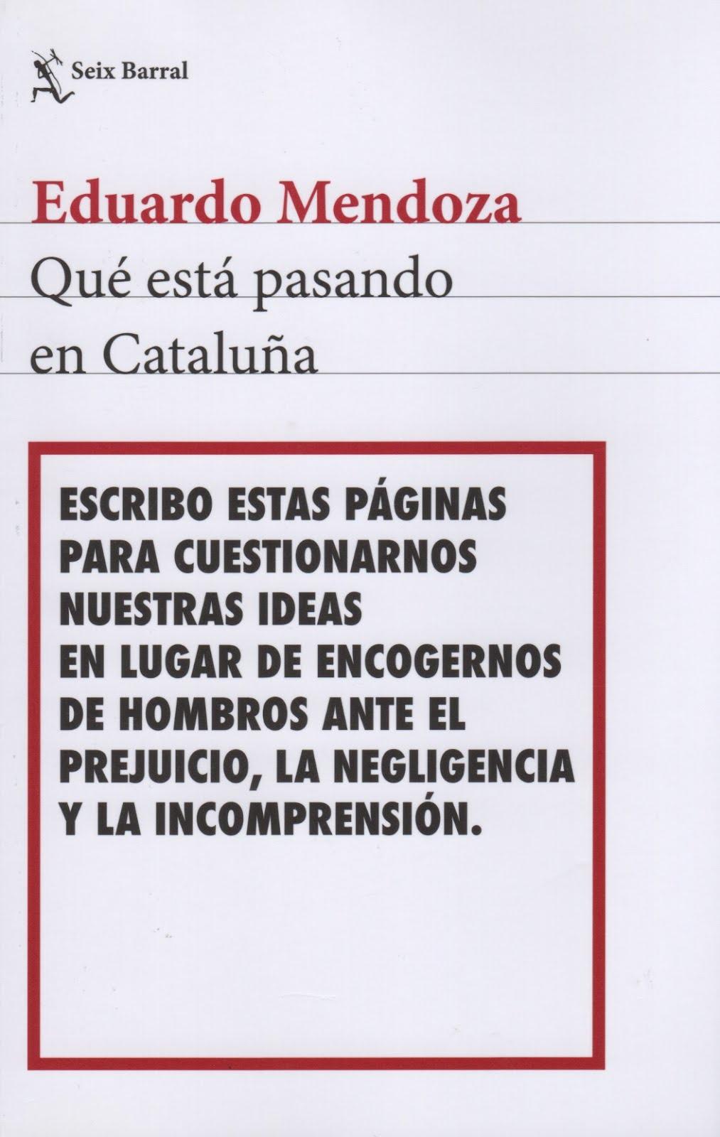 Eduardo Mendoza (Qué está pasando en Cataluña)