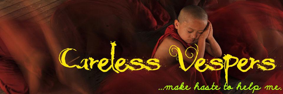 Careless Vespers