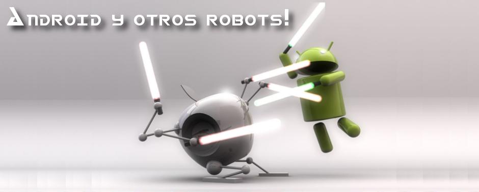 Android y otros robots!