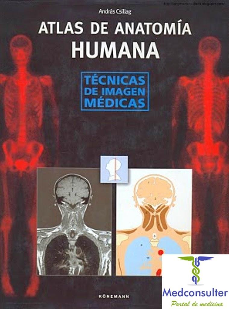 RADIOLOGÍA UNMSM: ATLAS DE ANATOMIA HUMANA técnicas de imagen medicas
