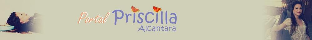 Portal Priscilla Alcantara | Notícias, fotos, vídeos, músicas, shows, PriAlcantaraDF e muito mais