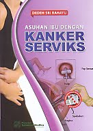 ajibayustore  Judul Buku : ASUHAN IBU DENGAN KANKER SERVIKS Pengarang : Dedeh Sri Rahayu Penerbit : Salemba Medika