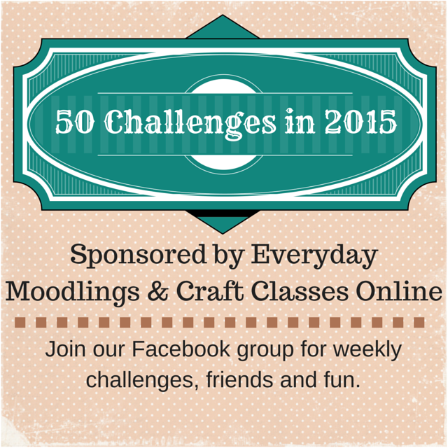 Everyday Moodlings: 50 Challenges in 2015