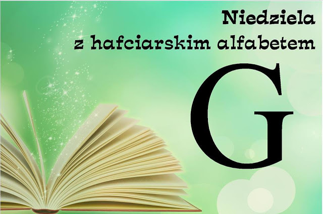 Niedziela z hafciarskim alfabetem G