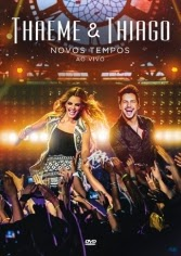 Download DVD Thaeme & Thiago – Novos Tempos – Ao Vivo – DVDRip AVI + RMVB ( 2014 )
