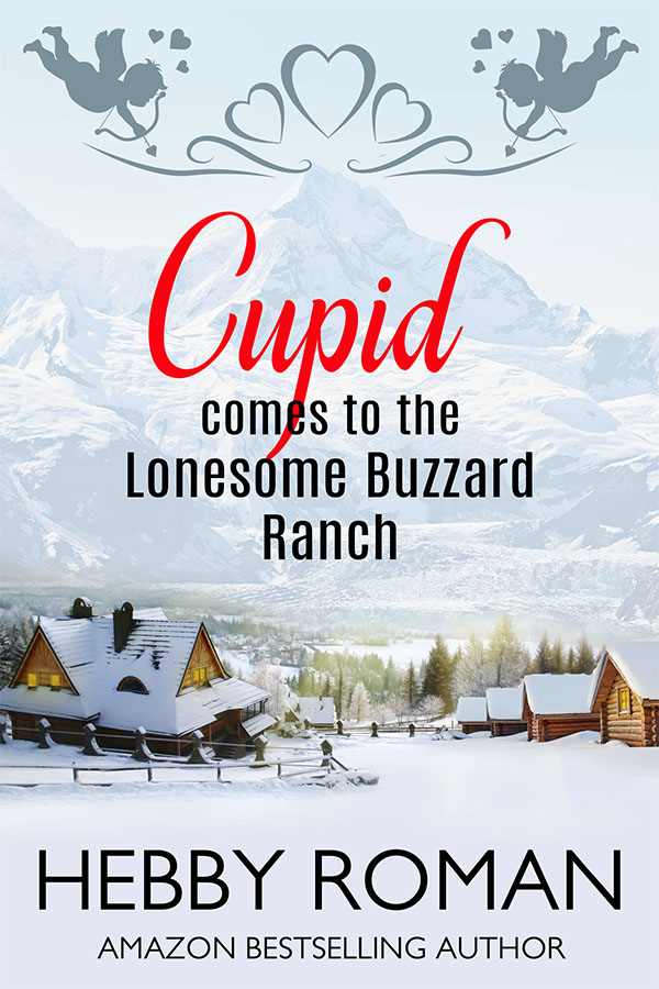 Cupid Comes to the Lonesome Buzzard Ranch by Hebby Roman