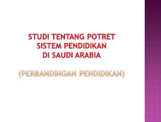 PPT Perbandingan Pendidikan (Pendidikan Di Saudi Arabia)