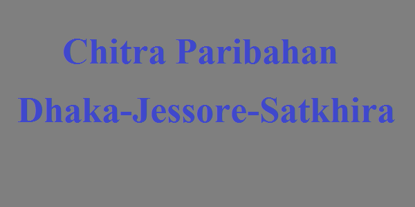 Chitra Paribahan Bus Service Dhaka-Jessore-Satkhira