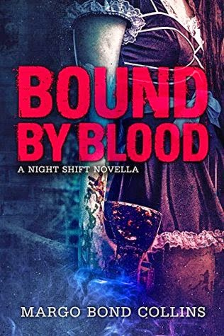 http://www.amazon.com/Bound-Blood-Night-Shift-Novella-ebook/dp/B00PB3AIGC/ref=sr_1_2?s=books&ie=UTF8&qid=1419887763&sr=1-2&keywords=margo+bond+collins