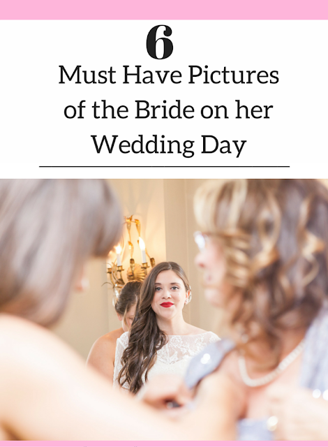 6 Must Have Pictures to get of the Bride