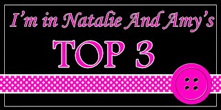 I was picked as TOP 3 ato Natalie and Amy's #20 Challenge!