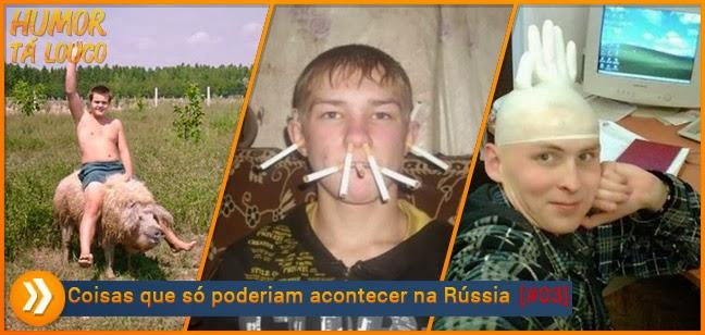Coisas que só poderiam acontecer na Rússia [#03]