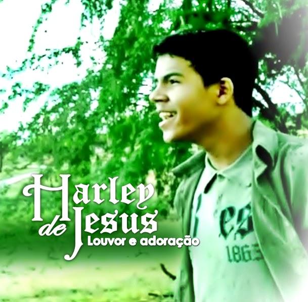 Harley de Jesus - Louvor e Adoraçao 2011