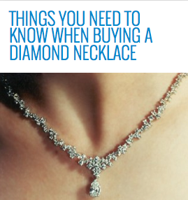 http://www.stylishboard.com/things-you-need-to-know-when-buying-a-diamond-necklace/