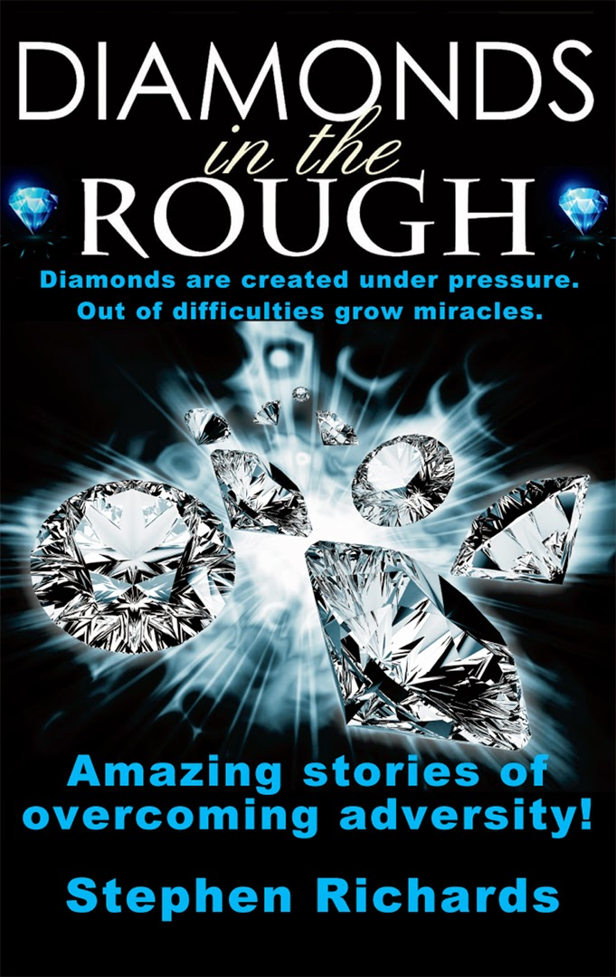 http://www.amazon.com/Diamonds-Rough-Amazing-Overcoming-Adversity-ebook/dp/B00TPB2A62/ref=sr_1_1?ie=UTF8&qid=1424146982&sr=8-1&keywords=Diamonds+in+the+Rough%3A+Amazing+Stories+of+Overcoming+Adversity