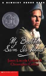 a summary of my brother sam is dead by james and christopher collier More information read 0 reviews or write a review item #: 003224 isbn:  9780590427920 grades: 6-9 author: james lincoln collier christopher collier .