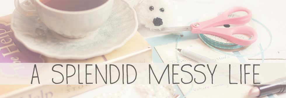 A Splendid Messy Life