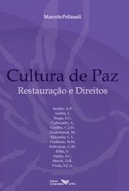 """""""Para uma Cultura de Paz: Direitos Humanos e Justiça Restaurativa"""""""