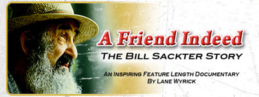 A Friend Indeed - The Bill Sackter Story - Documentary Blog