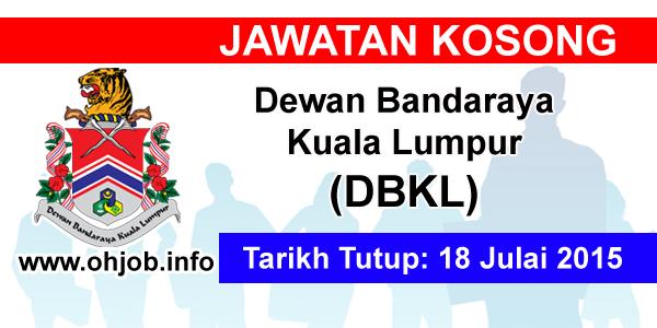 Jawatan Kerja Kosong Dewan Bandaraya Kuala Lumpur (DBKL) logo www.ohjob.info julai 2015