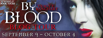 Blog Tour: By Blood (By Blood #1) and Moon Child (By Blood #2) by Tracy Banghart