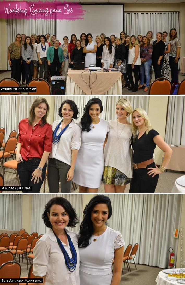 Joinville, Coaching, Andreia Monteiro, blog da Jana, Blogueira de acessórios, Coaching para Elas