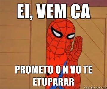 ei vem ca prometo q n vo te etuparar eu digo foda çi memes do homem aranha memes do homem aranha,Meme Homem Aranha
