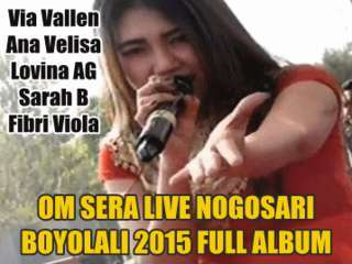 Download OM Sera Live Nogosari Boyolali 2015 Full Album