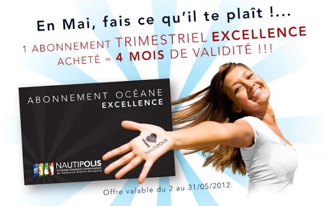 1 abonnement trimestriel Excellence acheté = 4 mois de validité à Nautipolis Valbonne / Antibes