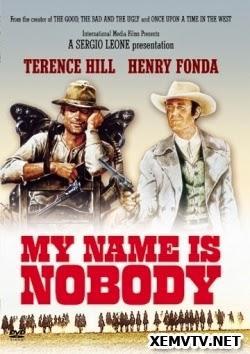 Tên Tôi Là Không Ai Hết - My Name Is Nobody