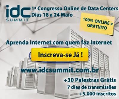 IDC SUMMIT - Congresso Online Datacenter - Dezenas de Palestras Gratuitas!