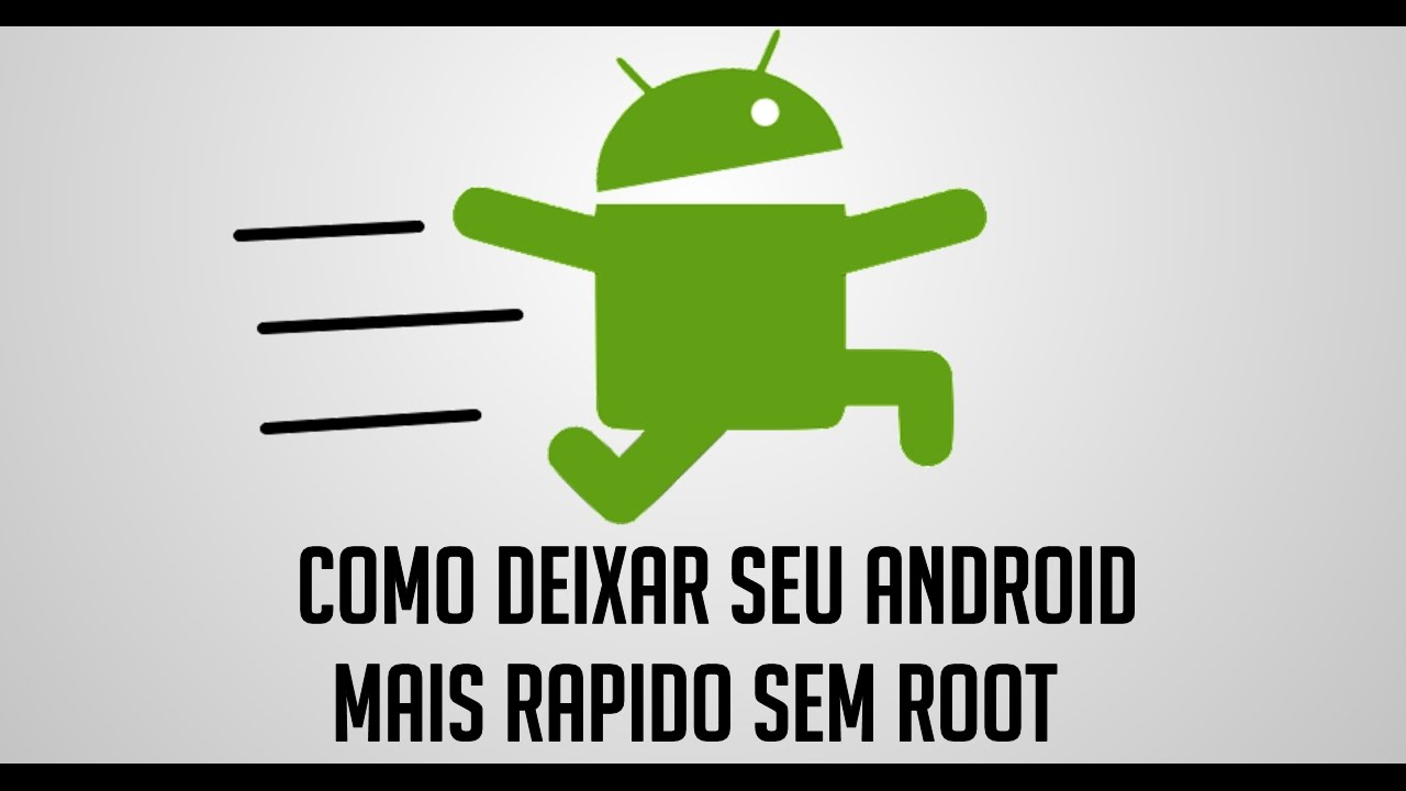 ANDROID SUPER RAPIDO SEM ROOT