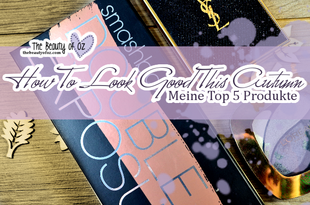 Top 5 Herbst Produkte - How To Look Good This Autumn