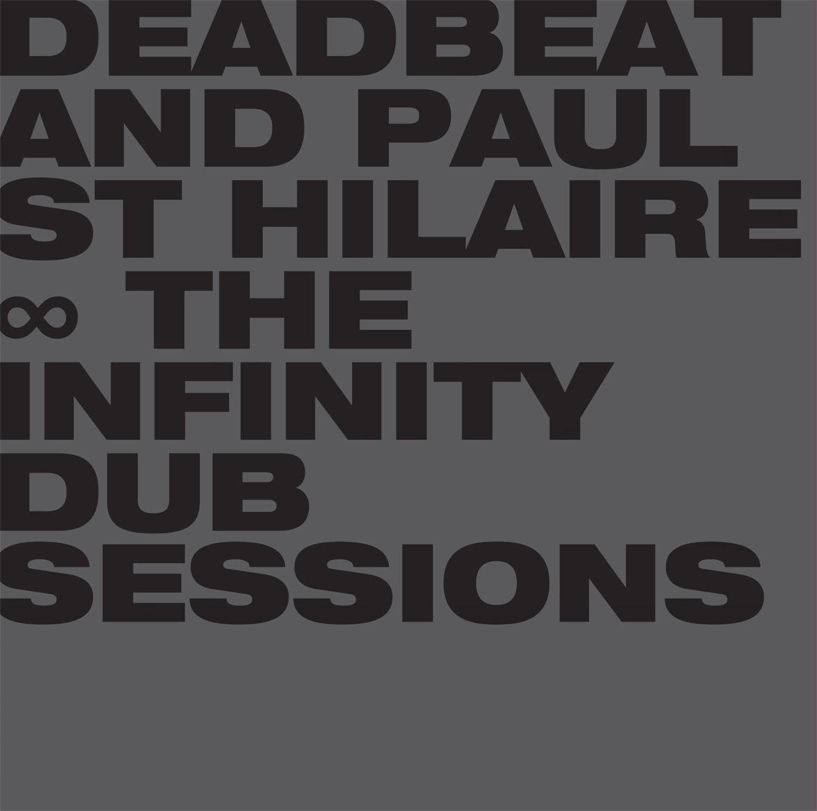 discosafari - DEADBEAT and PAUL ST HILAIRE - The Infinity Dub Sessions - BLKRTZ