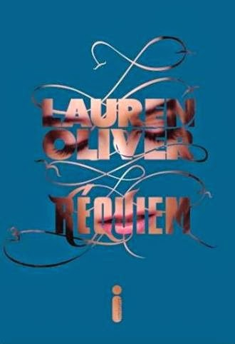 Desejados: Requiém - Lauren Oliver