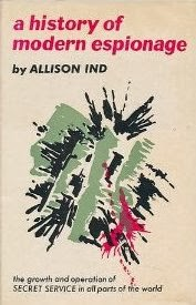 A History of Modern Espionage by Allison Ind.