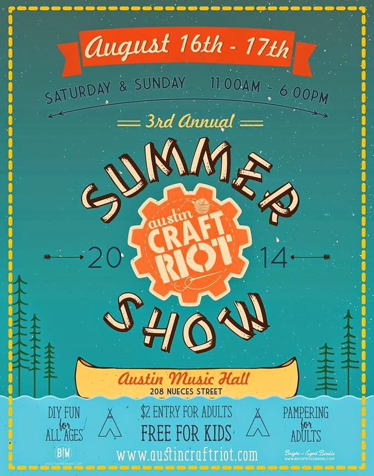 Come see us at the Austin Craft Riot's Summer Show!